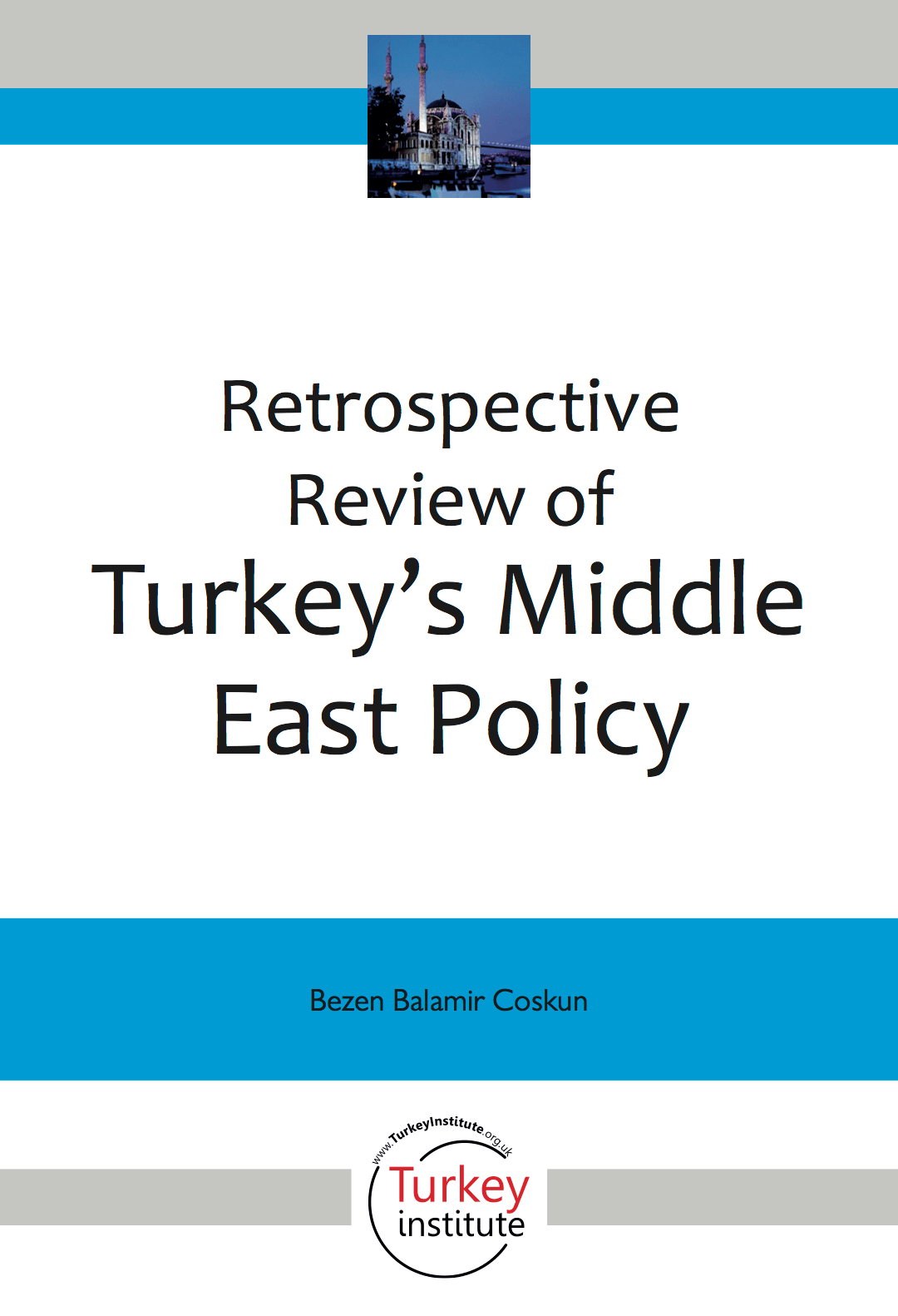 Retrospective Review of Turkey's Middle East Policy